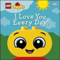 LEGO DUPLO I Love You Every Day! (Kosara Tori)(Board book)